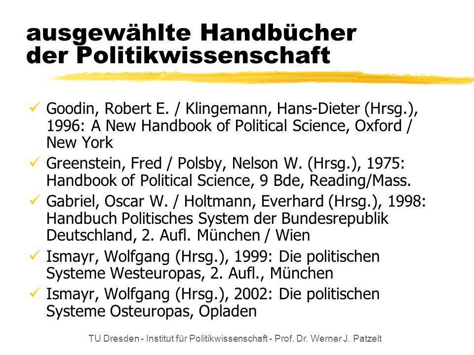 TU Dresden - Institut für Politikwissenschaft - Prof. Dr. Werner J. Patzelt ausgewählte Handbücher der Politikwissenschaft Goodin, Robert E. / Klingem