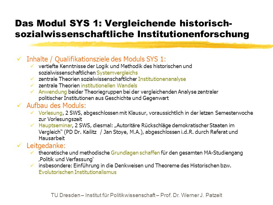 Das Modul SYS 1: Vergleichende historisch- sozialwissenschaftliche Institutionenforschung Inhalte / Qualifikationsziele des Moduls SYS 1: vertiefte Ke