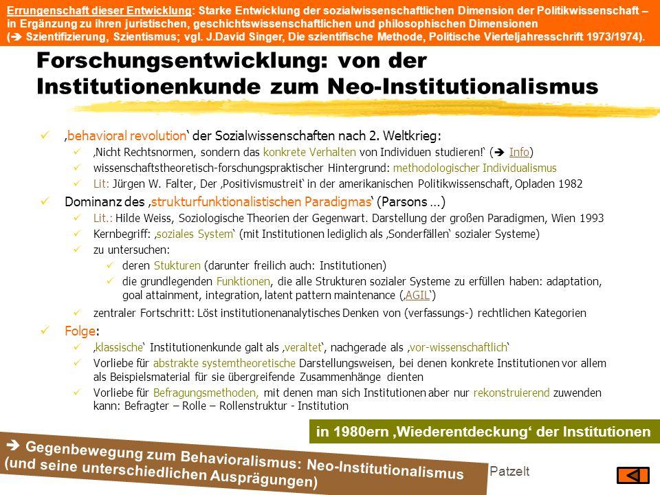Forschungsentwicklung: von der Institutionenkunde zum Neo-Institutionalismus behavioral revolution der Sozialwissenschaften nach 2. Weltkrieg: Nicht R