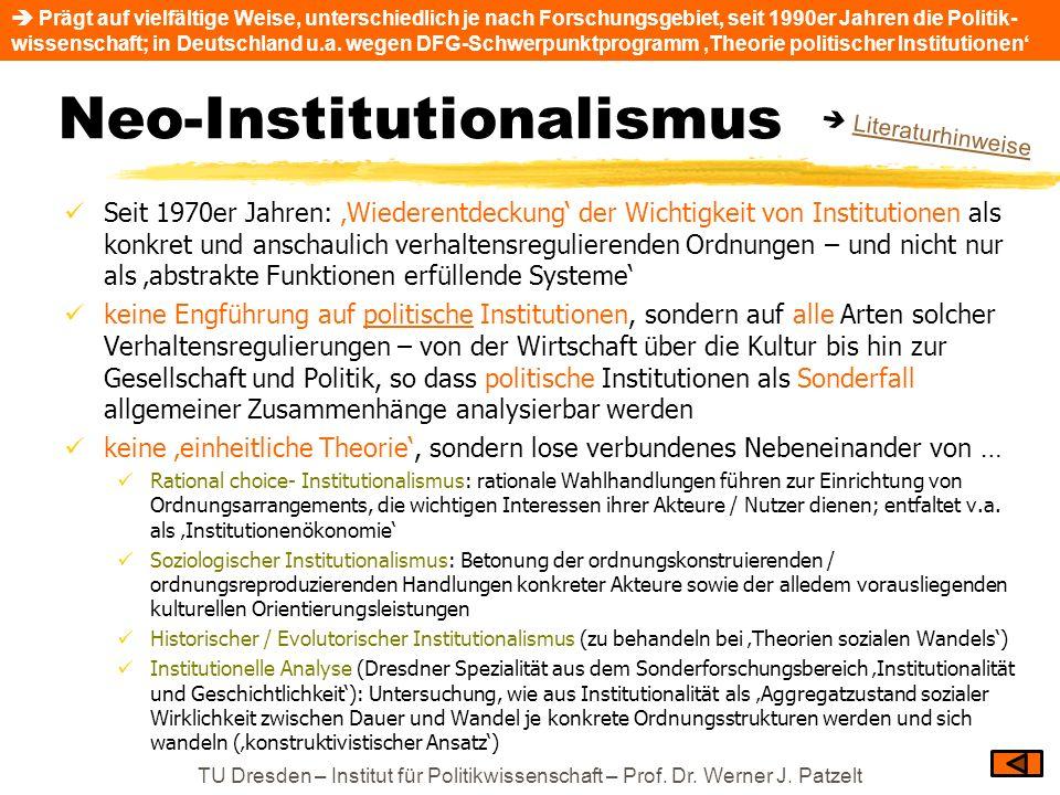 Neo-Institutionalismus Seit 1970er Jahren: Wiederentdeckung der Wichtigkeit von Institutionen als konkret und anschaulich verhaltensregulierenden Ordn