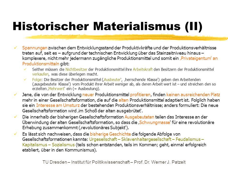 Historischer Materialismus (II) Spannungen zwischen dem Entwicklungsstand der Produktivkräfte und der Produktionsverhältnisse treten auf, seit es – au