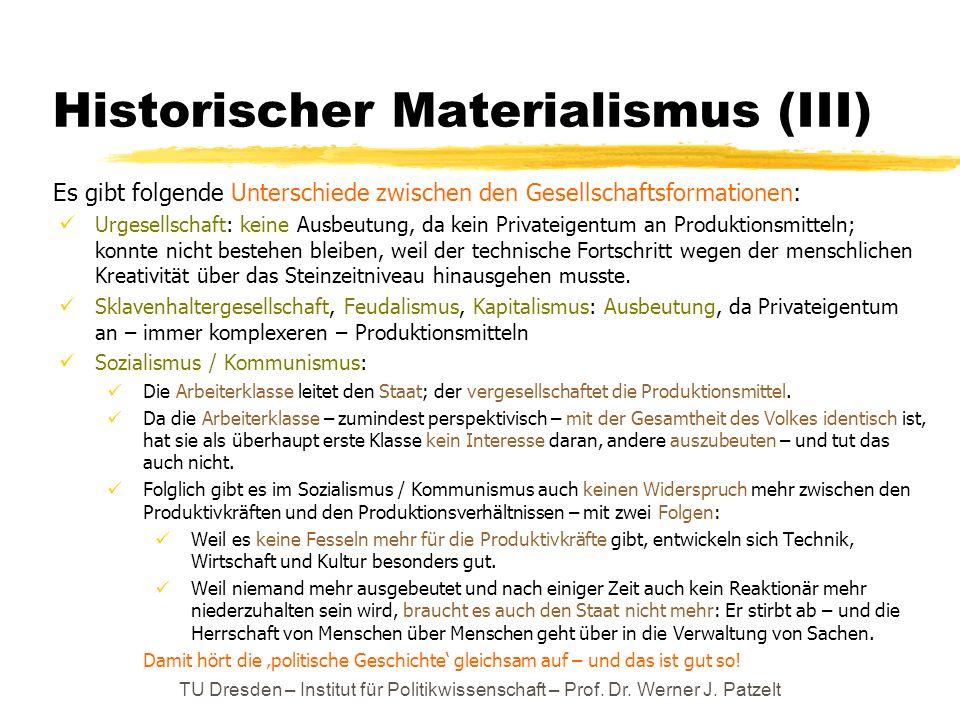 Historischer Materialismus (III) Es gibt folgende Unterschiede zwischen den Gesellschaftsformationen: Urgesellschaft: keine Ausbeutung, da kein Privat