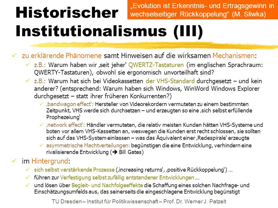 Historischer Institutionalismus (III) zu erklärende Phänomene samt Hinweisen auf die wirksamen Mechanismen: z.B.: Warum haben wir seit jeher QWERTZ-Ta