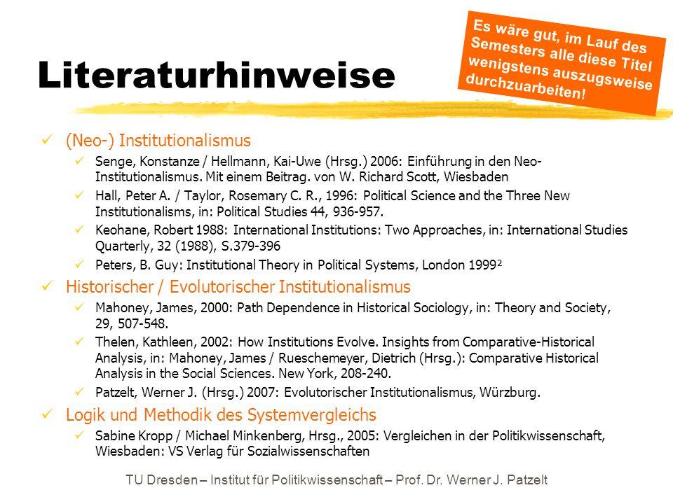 Literaturhinweise (Neo-) Institutionalismus Senge, Konstanze / Hellmann, Kai-Uwe (Hrsg.) 2006: Einführung in den Neo- Institutionalismus. Mit einem Be