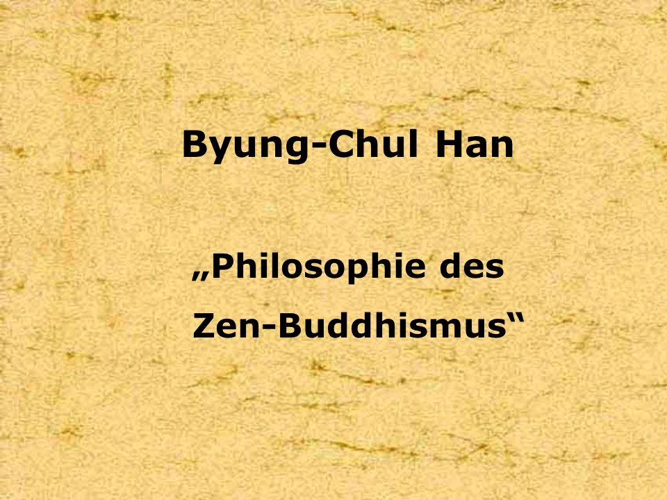 Byung-Chul Han Philosophie des Zen-Buddhismus