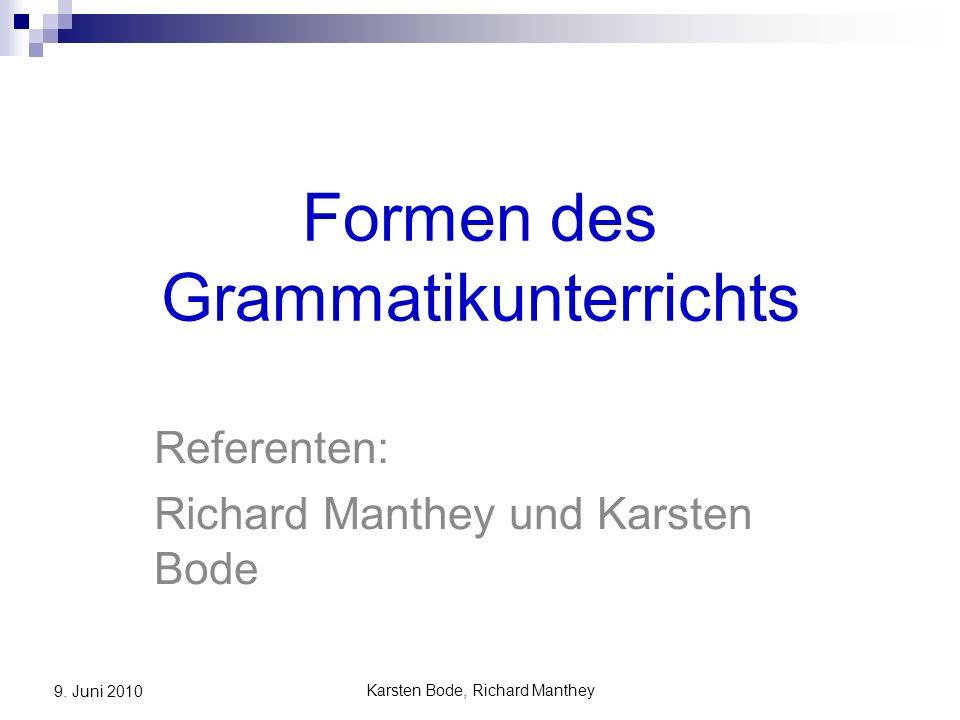 Karsten Bode, Richard Manthey 9.Juni 2010 Gliederung 1.