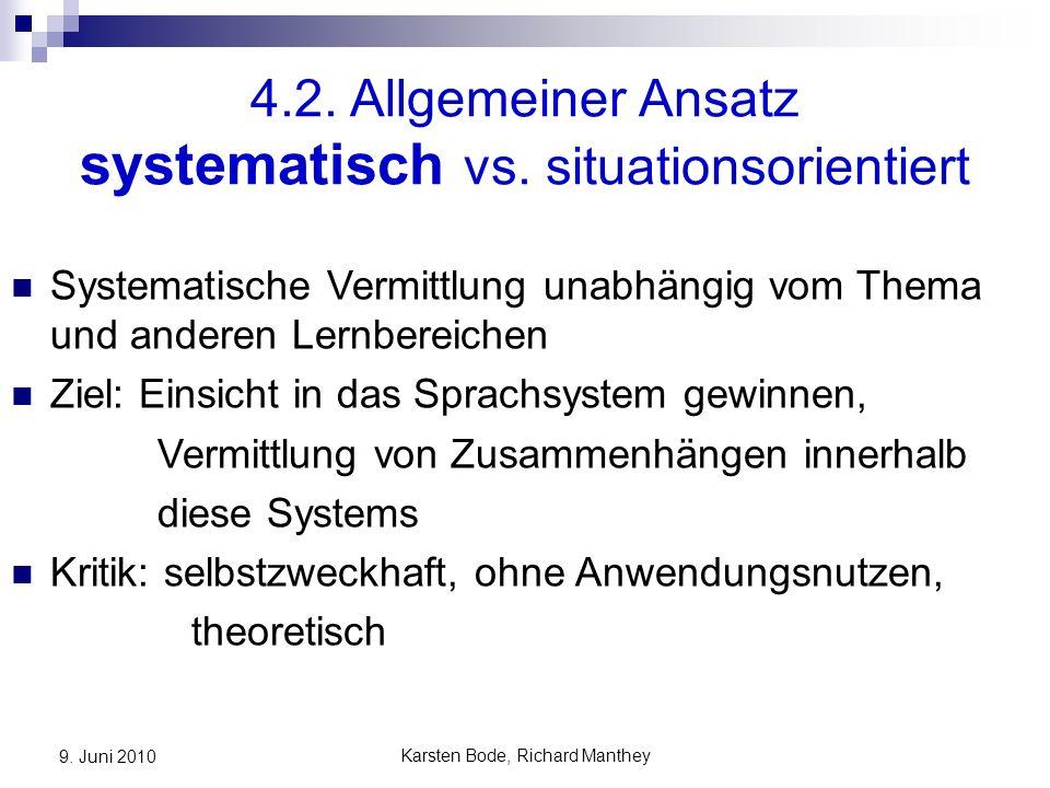 Karsten Bode, Richard Manthey 9. Juni 2010 4.2. Allgemeiner Ansatz systematisch vs.
