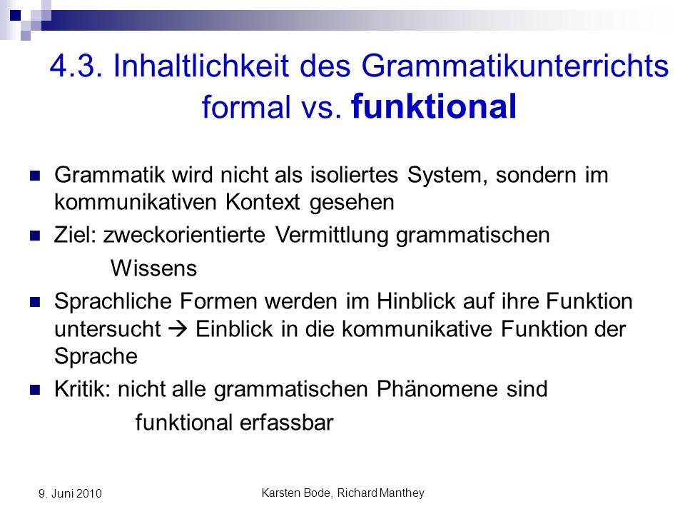 Karsten Bode, Richard Manthey 9. Juni 2010 4.3. Inhaltlichkeit des Grammatikunterrichts formal vs.