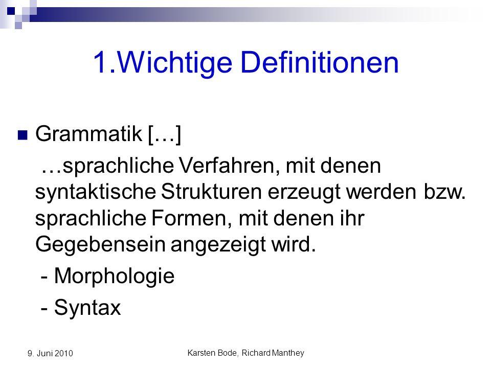 Karsten Bode, Richard Manthey 9.Juni 2010 4.2. Allgemeiner Ansatz systematisch vs.