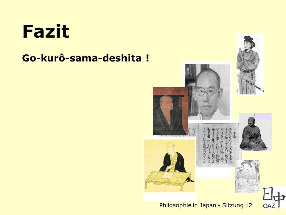 Philosophie in Japan - Sitzung 12 Fazit Go-kurô-sama-deshita !