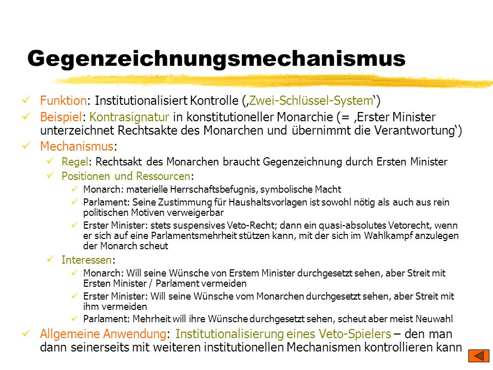 TU Dresden – Institut für Politikwissenschaft – Prof. Dr. Werner J. Patzelt Gegenzeichnungsmechanismus Funktion: Institutionalisiert Kontrolle (Zwei-S