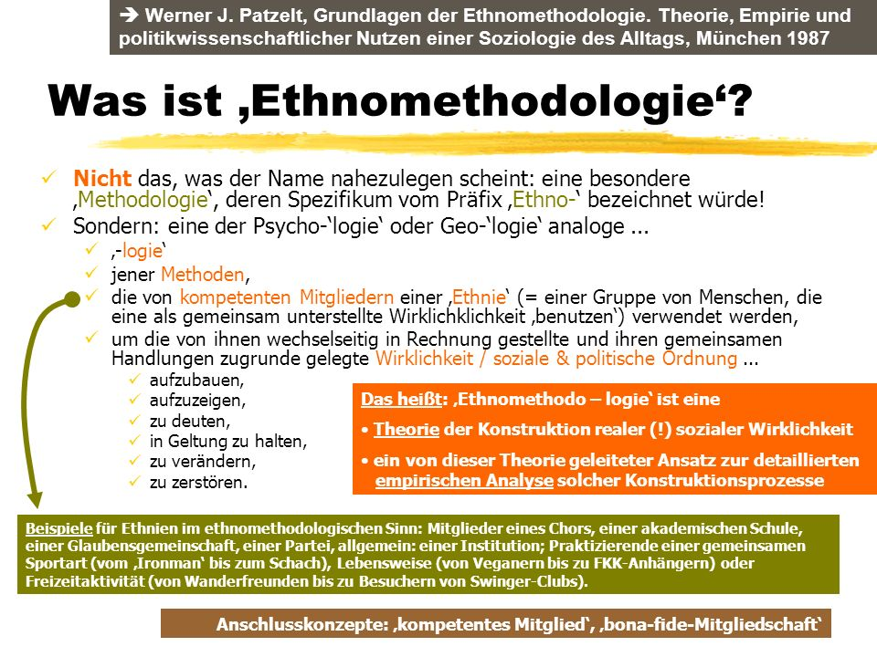 Was ist Ethnomethodologie? Nicht das, was der Name nahezulegen scheint: eine besondereMethodologie, deren Spezifikum vom Präfix Ethno- bezeichnet würd