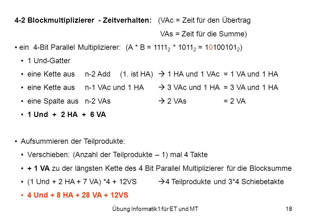 Übung Informatik1 für ET und MT18 4-2 Blockmultiplizierer - Zeitverhalten:(VAc = Zeit für den Übertrag VAs = Zeit für die Summe) ein 4-Bit Parallel Mu