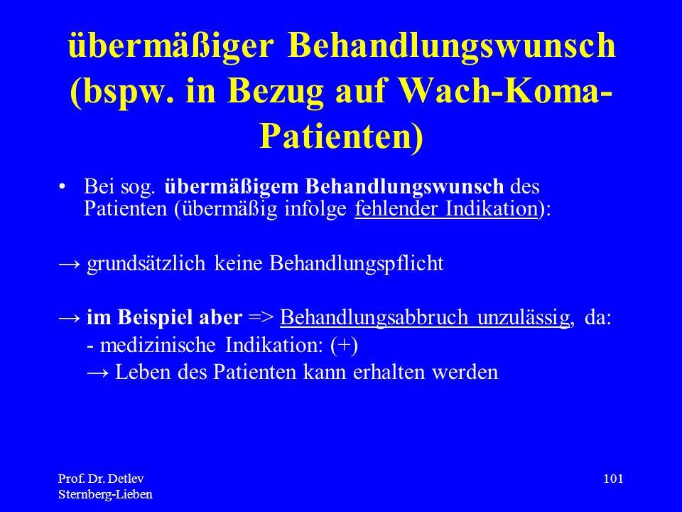 Prof.Dr. Detlev Sternberg-Lieben 101 übermäßiger Behandlungswunsch (bspw.