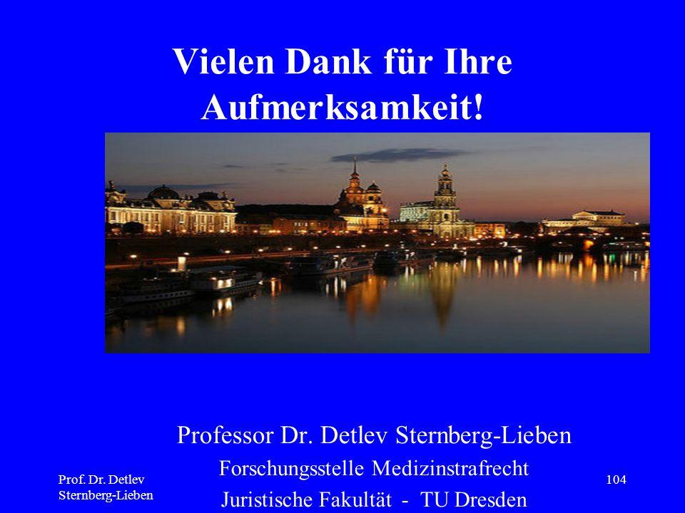 Prof.Dr. Detlev Sternberg-Lieben 104 Vielen Dank für Ihre Aufmerksamkeit.