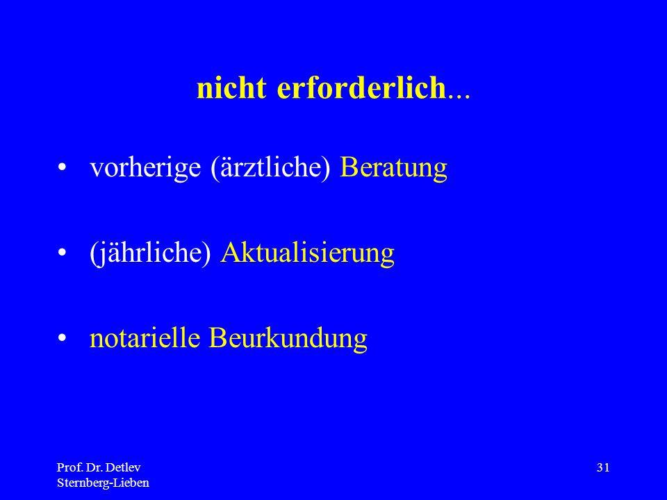 Prof.Dr. Detlev Sternberg-Lieben 31 nicht erforderlich...