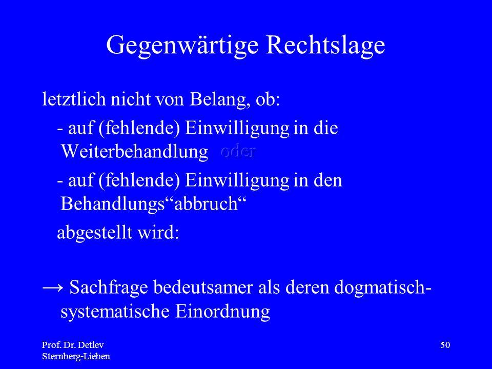 Prof. Dr. Detlev Sternberg-Lieben 50 Gegenwärtige Rechtslage