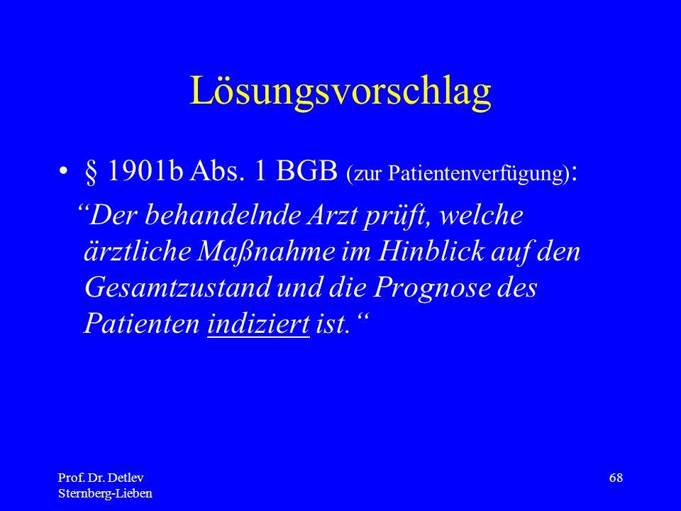 Prof.Dr. Detlev Sternberg-Lieben 68 Lösungsvorschlag § 1901b Abs.