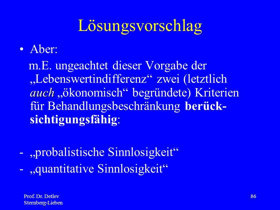 Prof.Dr. Detlev Sternberg-Lieben 86 Lösungsvorschlag Aber: auch m.E.