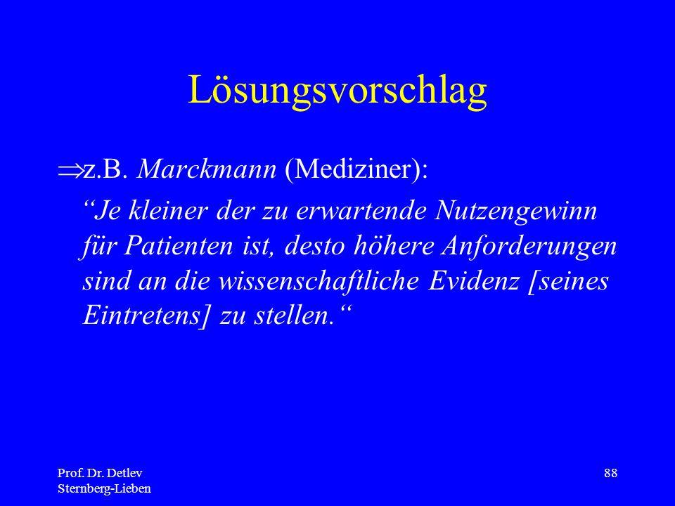 Prof.Dr. Detlev Sternberg-Lieben 88 Lösungsvorschlag z.B.