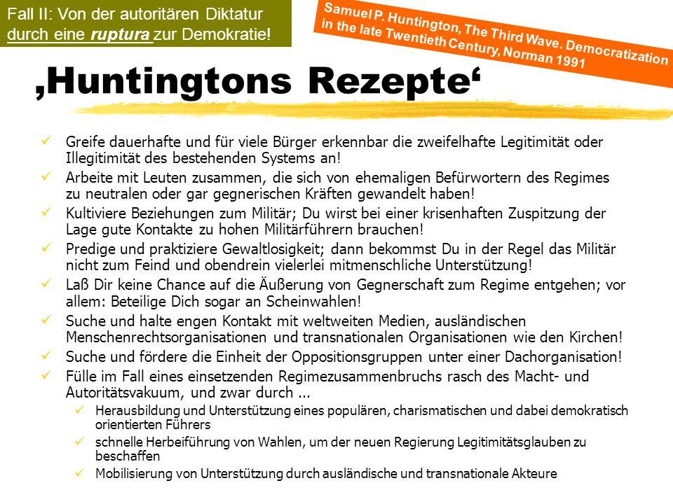 TU Dresden - Institut für Politikwissenschaft - Prof. Dr. Werner J. Patzelt Huntingtons Rezepte Greife dauerhafte und für viele Bürger erkennbar die z