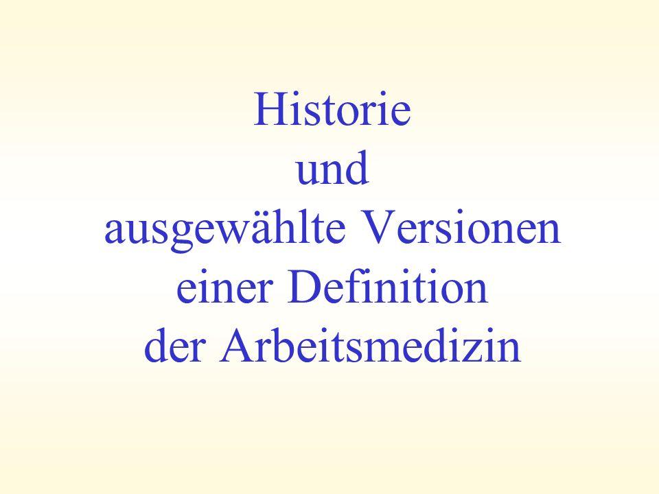 Historie und ausgewählte Versionen einer Definition der Arbeitsmedizin