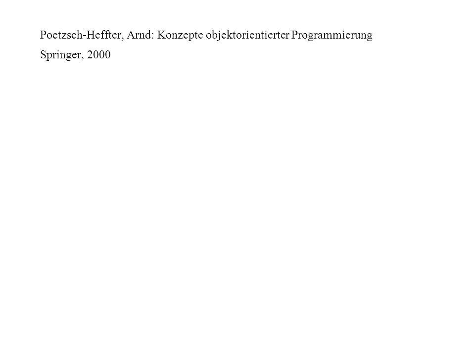 Poetzsch-Heffter, Arnd: Konzepte objektorientierter Programmierung Springer, 2000