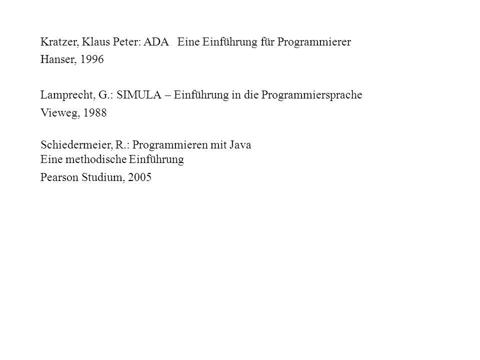 Kratzer, Klaus Peter: ADA Eine Einführung für Programmierer Hanser, 1996 Lamprecht, G.: SIMULA – Einführung in die Programmiersprache Vieweg, 1988 Sch