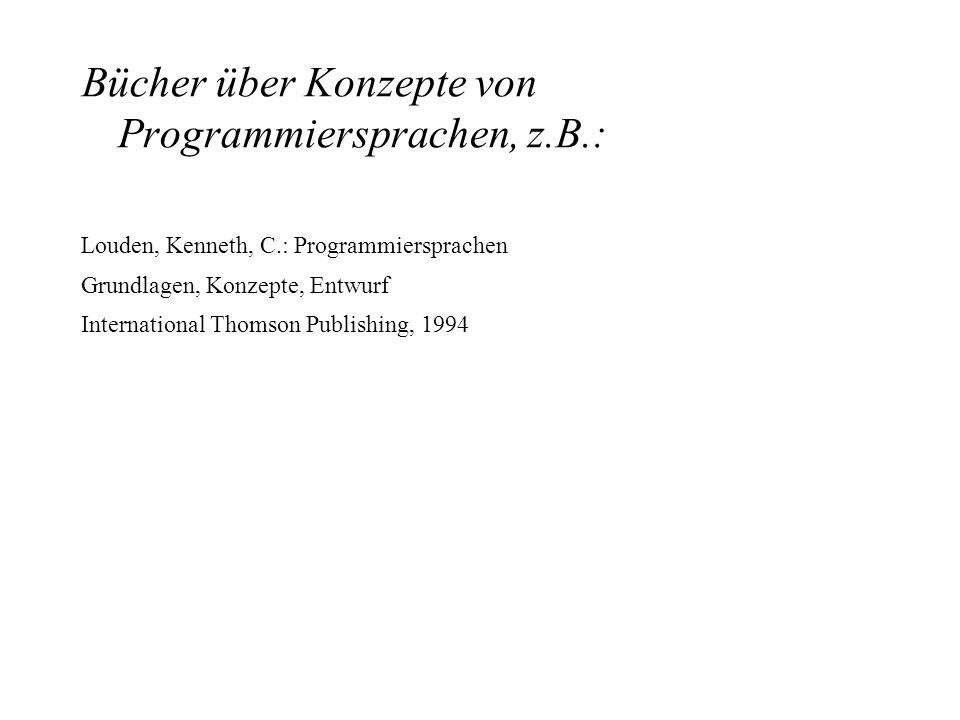Bücher über Konzepte von Programmiersprachen, z.B.: Louden, Kenneth, C.: Programmiersprachen Grundlagen, Konzepte, Entwurf International Thomson Publi