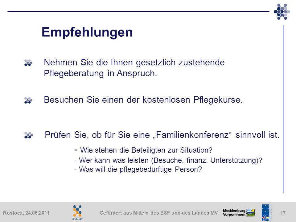 Gefördert aus Mitteln des ESF und des Landes MVRostock, 24.06.2011 17 Empfehlungen Prüfen Sie, ob für Sie eine Familienkonferenz sinnvoll ist. - Wie s
