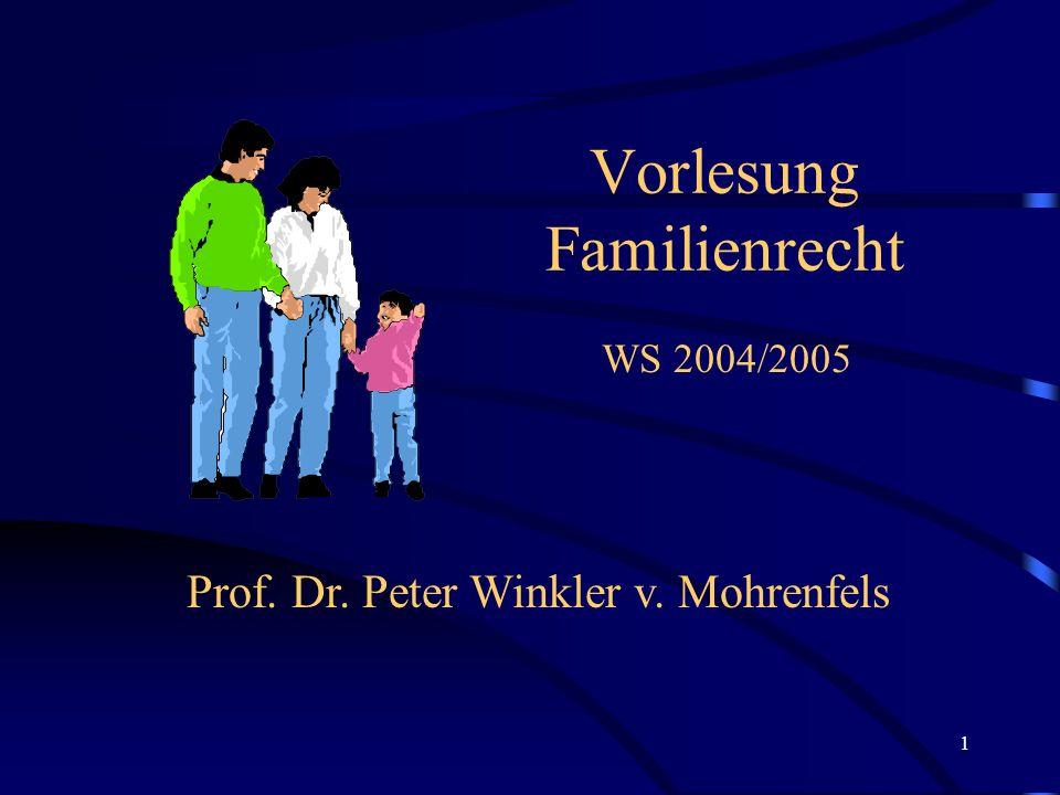 1 Vorlesung Familienrecht Prof. Dr. Peter Winkler v. Mohrenfels WS 2004/2005