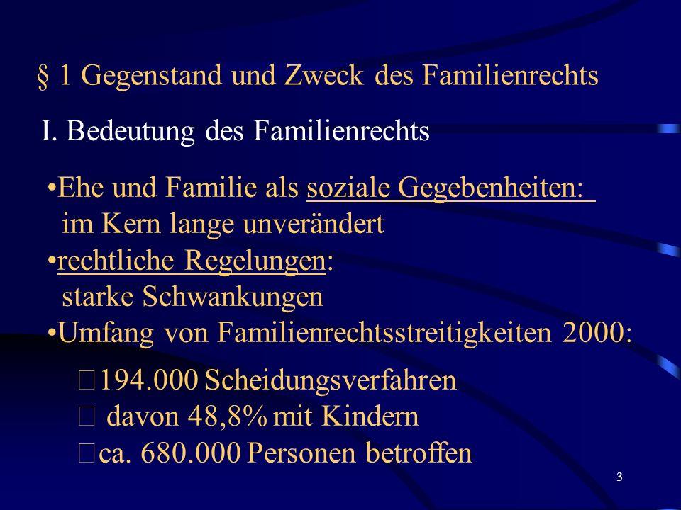 3 § 1 Gegenstand und Zweck des Familienrechts I.