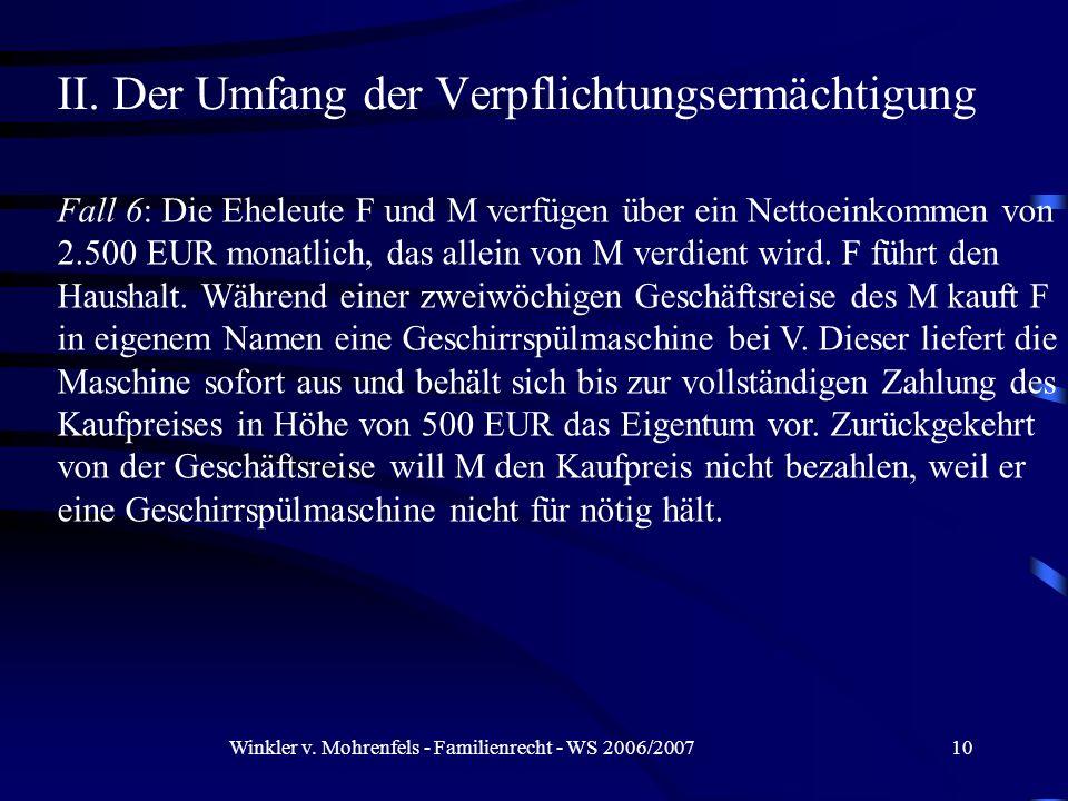 Winkler v. Mohrenfels - Familienrecht - WS 2006/200710 II. Der Umfang der Verpflichtungsermächtigung Fall 6: Die Eheleute F und M verfügen über ein Ne