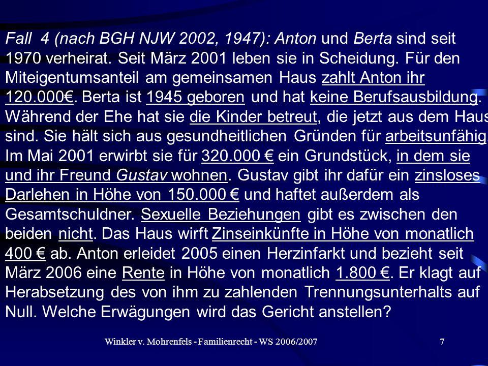 Winkler v. Mohrenfels - Familienrecht - WS 2006/20077 Fall 4 (nach BGH NJW 2002, 1947): Anton und Berta sind seit 1970 verheirat. Seit März 2001 leben