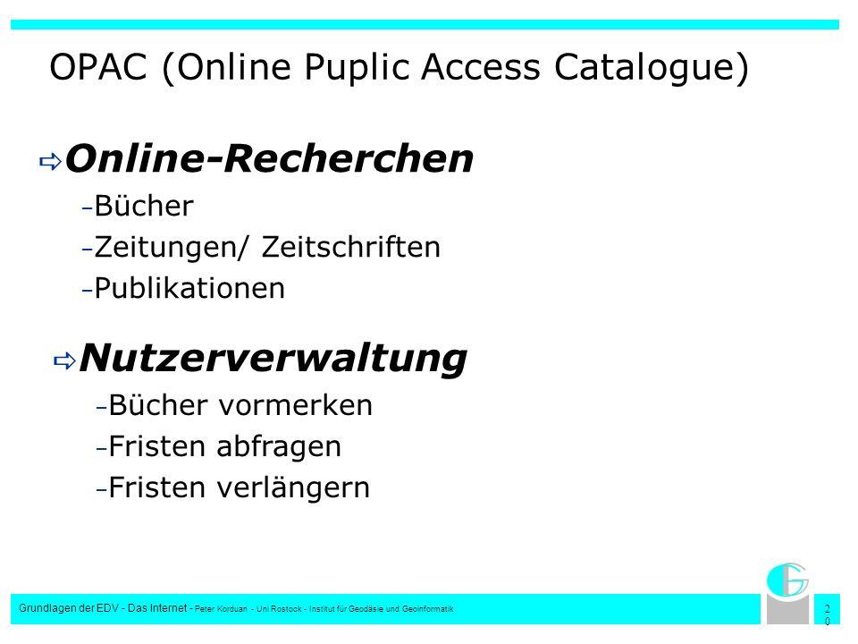 2020 Grundlagen der EDV - Das Internet - Peter Korduan - Uni Rostock - Institut für Geodäsie und Geoinformatik OPAC (Online Puplic Access Catalogue) O