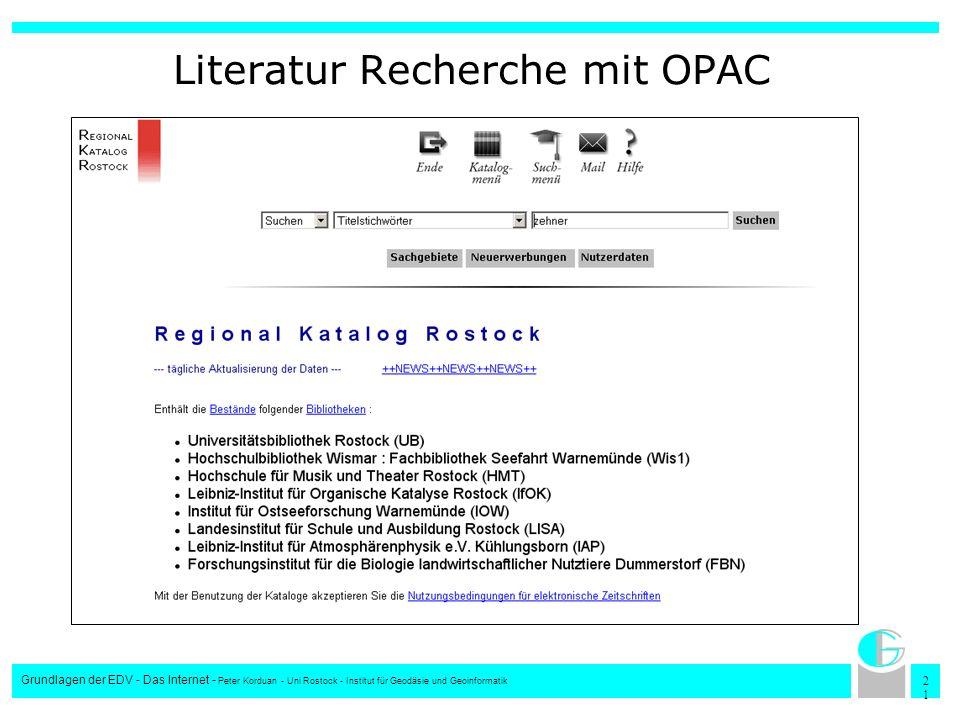 2121 Grundlagen der EDV - Das Internet - Peter Korduan - Uni Rostock - Institut für Geodäsie und Geoinformatik Literatur Recherche mit OPAC