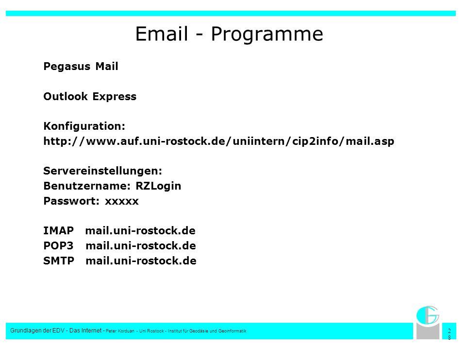 2828 Grundlagen der EDV - Das Internet - Peter Korduan - Uni Rostock - Institut für Geodäsie und Geoinformatik Email - Programme Pegasus Mail Outlook