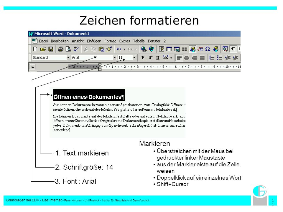 1 Grundlagen der EDV - Das Internet - Peter Korduan - Uni Rostock - Institut für Geodäsie und Geoinformatik Zeichen formatieren 1. Text markieren 3. F
