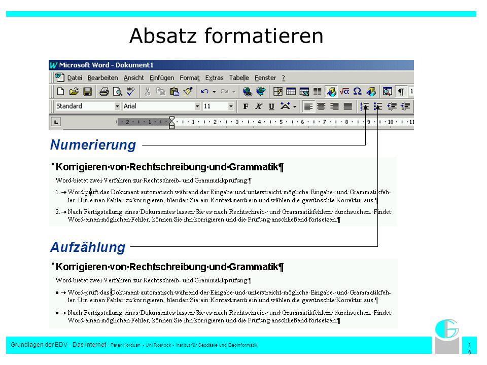 1616 Grundlagen der EDV - Das Internet - Peter Korduan - Uni Rostock - Institut für Geodäsie und Geoinformatik Absatz formatieren Numerierung Aufzählu