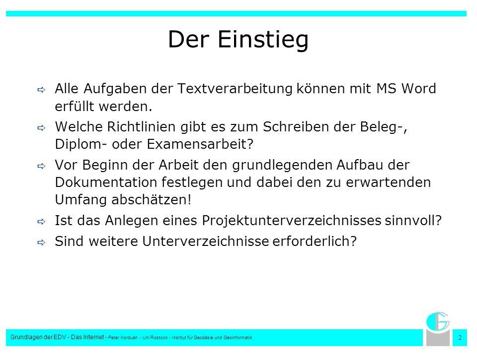2 Grundlagen der EDV - Das Internet - Peter Korduan - Uni Rostock - Institut für Geodäsie und Geoinformatik Der Einstieg Alle Aufgaben der Textverarbe