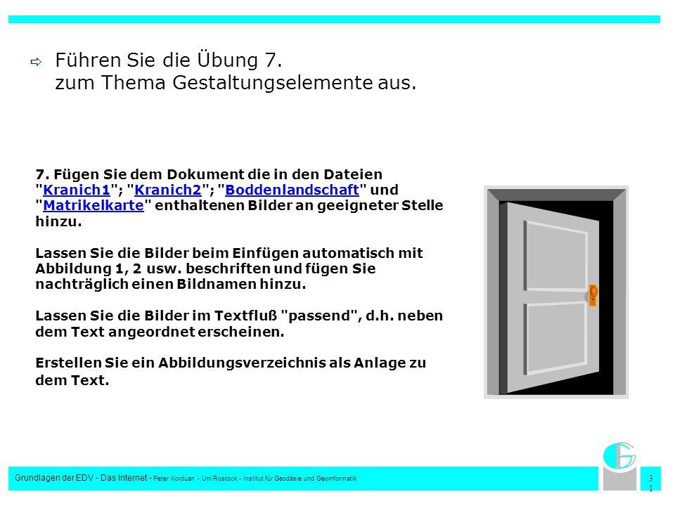 3131 Grundlagen der EDV - Das Internet - Peter Korduan - Uni Rostock - Institut für Geodäsie und Geoinformatik Führen Sie die Übung 7. zum Thema Gesta