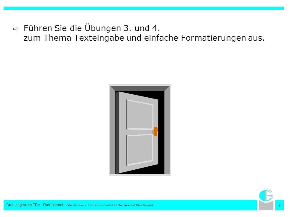 1010 Grundlagen der EDV - Das Internet - Peter Korduan - Uni Rostock - Institut für Geodäsie und Geoinformatik Textobjekte Die wichtigsten Objekte eines Texte sind: Zeichen Absätze und das Dokument selbst.