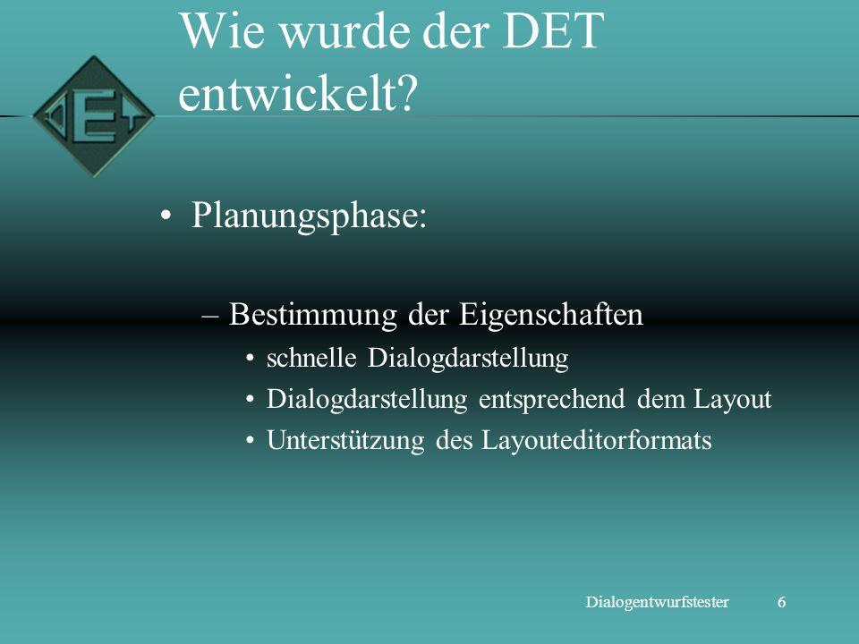 7Dialogentwurfstester Wie wurde der DET entwickelt.