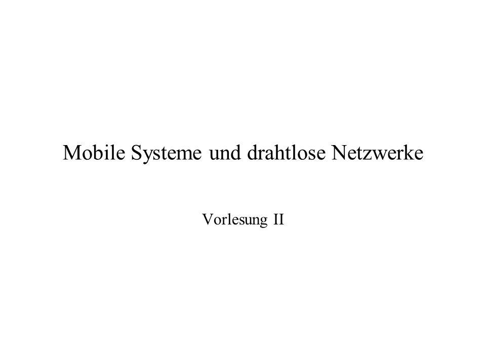 Mobile Systeme und drahtlose Netzwerke Vorlesung II