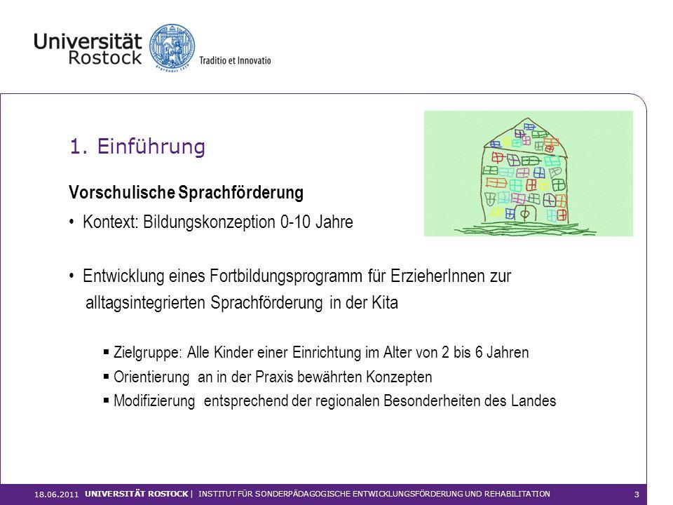 1. Einführung Kontext: Bildungskonzeption 0-10 Jahre Entwicklung eines Fortbildungsprogramm für ErzieherInnen zur alltagsintegrierten Sprachförderung
