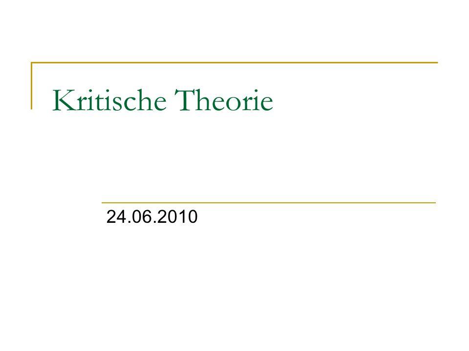 Kritische Theorie 24.06.2010