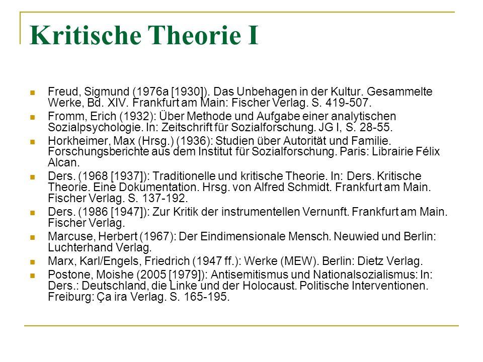 Kritische Theorie I Freud, Sigmund (1976a [1930]). Das Unbehagen in der Kultur. Gesammelte Werke, Bd. XIV. Frankfurt am Main: Fischer Verlag. S. 419-5