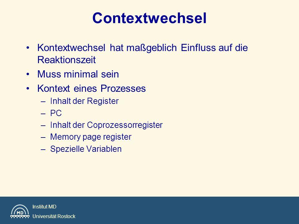 Institut MD Universität Rostock Contextwechsel Kontextwechsel hat maßgeblich Einfluss auf die Reaktionszeit Muss minimal sein Kontext eines Prozesses