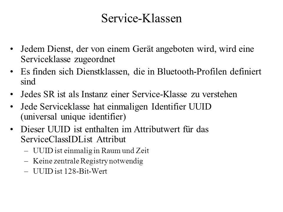 Service-Klassen Jedem Dienst, der von einem Gerät angeboten wird, wird eine Serviceklasse zugeordnet Es finden sich Dienstklassen, die in Bluetooth-Pr