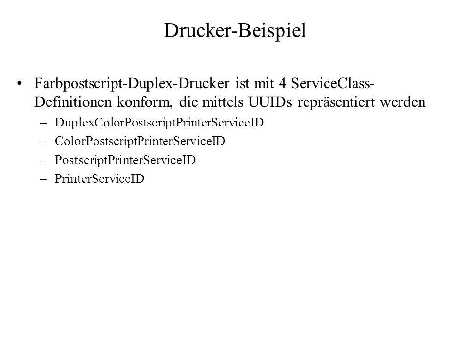 Drucker-Beispiel Farbpostscript-Duplex-Drucker ist mit 4 ServiceClass- Definitionen konform, die mittels UUIDs repräsentiert werden –DuplexColorPostsc